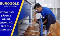 Hướng dẫn lắp đặt giá để xoong nồi – bát đĩa inox nan Eurogold