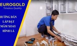 Hướng dẫn lắp đặt mâm xoay hình lá mở trái Eurogold