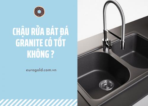 Chậu rửa bát đá granite có tốt không ?