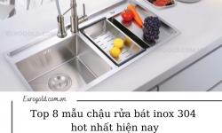 Top 8 mẫu chậu rửa bát inox 304 hot nhất hiện nay. Mua ở đâu giá tốt?