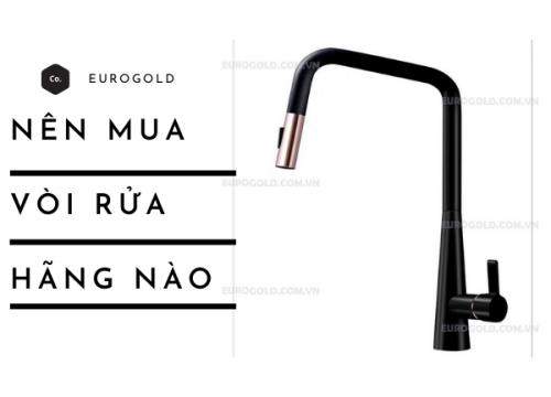 Nên mua vòi rửa bát của hãng nào bền – tốt – giá rẻ?
